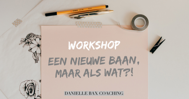 Danielle Bax lifecoach loopbaancoach lifecoaching loopbaancoaching Veldhoven Eindhoven Weert Personal Brand Andere Baan